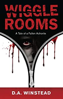 Wiggle Rooms: A Tale of a Fallen Achorite by [Winstead, D.A.]