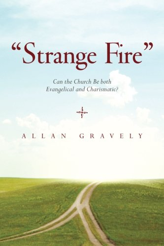 'Strange Fire': Can the Church Be both Evangelical and Charismatic?