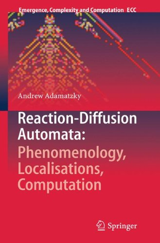 Reaction-Diffusion Automata: Phenomenology, Localisations, Computation (Emergence, Complexity and Computation)