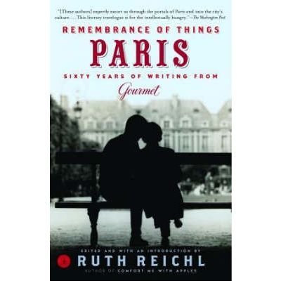 [ Remembrance of Things Paris: Sixty Years of Writing from Gourmet[ REMEMBRANCE OF THINGS PARIS: SIXTY YEARS OF WRITING FROM GOURMET ] By Gourmet Magazine ( Author )Mar-08-2005 Paperback