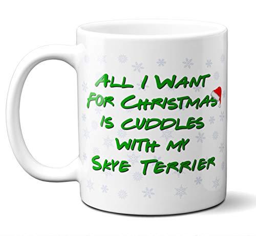 Funny Skye Terrier Christmas Gift Mug. All I Want For Christmas. Coffee, Tea Mug, Cup. Perfect Dog Owner, Lover Gift, Christmas Ornament, Birthday, Fathers Day, Mothers Day. 11 ounces.