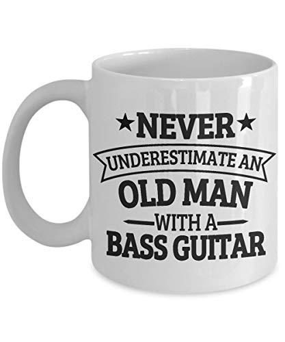 - Never Underestimate An Old Man With A Bass Guitar Mug, 11 oz Ceramic White Coffee Mugs, Perfect Funny Tea Cups, Novelty Gifts With Sarcastic Hilarious Sayings, Nice Sarcasm, Joke Quotes Presents