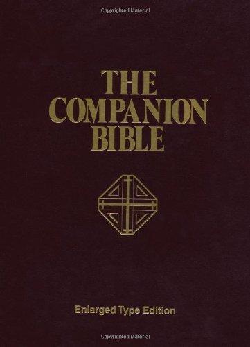 By E. W. Bullinger - King James Version - KJV - Companion Bible - Large Print (12/16/99)