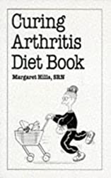Curing Arthritis Diet Book (Overcoming common problems)