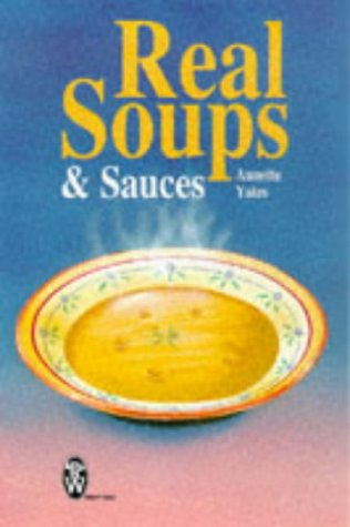 Real Soups and Sauces (Right Way)