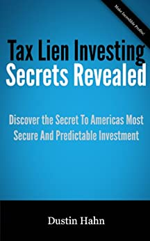 Tax Lien Investing Secrets Revealed by [Hahn, Dustin]