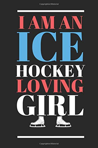 Pdf Outdoors I Am An Ice Hockey Loving Girl.: Show Your Love For the Sport With This Ladies Notebook.