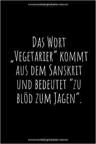 Das Wort Vegetarier Kommt Aus Dem Sanskrit Und Bedeutet Zu Blöd