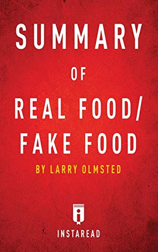 Summary of Real Food/Fake Food: by Larry Olmsted | Includes Analysis