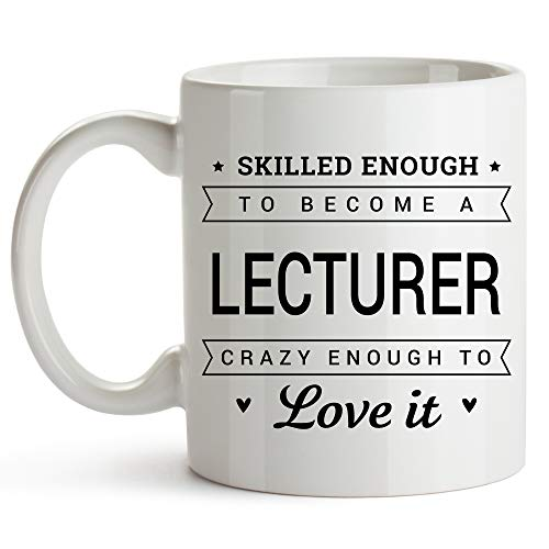 Skilled Enough To Become A Lecturer - 11oz Coffee Mug - Lecturer Funny Coffee Mug - Inspiring College University Lecturers Coffee Mug - Teacher Prof Mug Gift - Academic Gift - Writers Authors Students