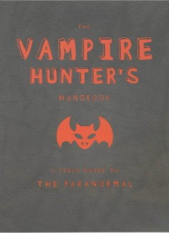 The Vampire Hunter's Handbook (Hunters Handbook)