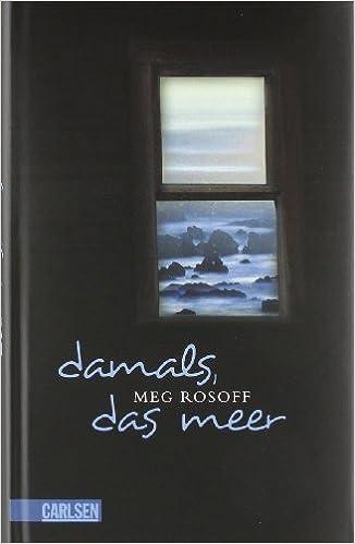 Meg Rosoff: Damals, das Meer; Gay-Werke alphabetisch nach Titeln