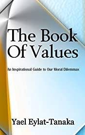 The Book of Values: An Inspirational Guide to Our Moral Dilemmas