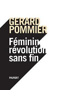 Féminin, révolution sans fin par Gérard Pommier