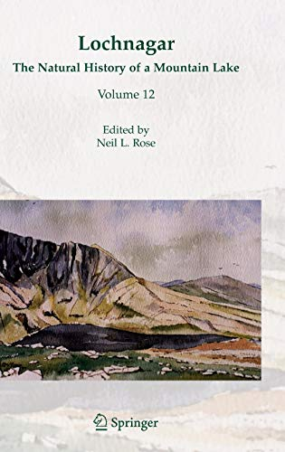 Lochnagar: The Natural History of a Mountain Lake (Developments in Paleoenvironmental Research)