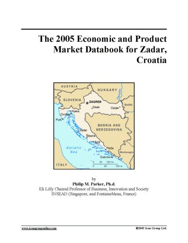 The 2005 Economic and Product Market Databook for Zadar, Croatia pdf