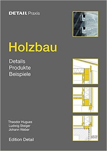 Holzbau detail  Holzbau: Details, Produkte, Beispiele (DETAIL Praxis): Amazon.de ...