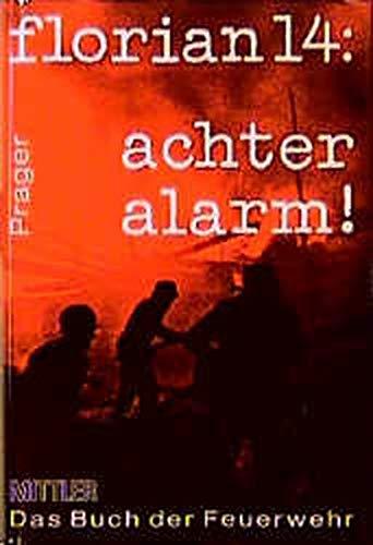 florian-14-achter-alarm-das-buch-der-feuerwehr
