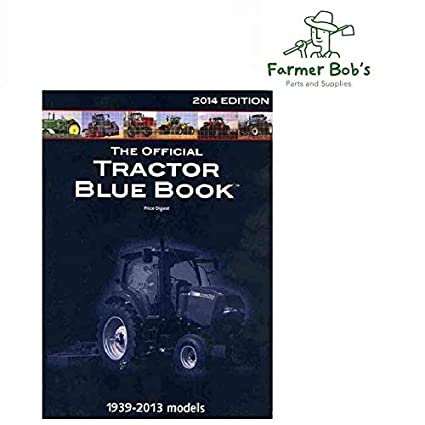 Tractor Blue Book >> The Official Tractor Blue Book Last Year Published I T Shop Manual