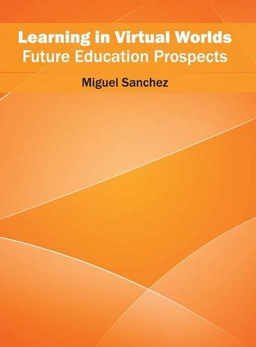 Learning in Virtual Worlds: Future Education Prospects