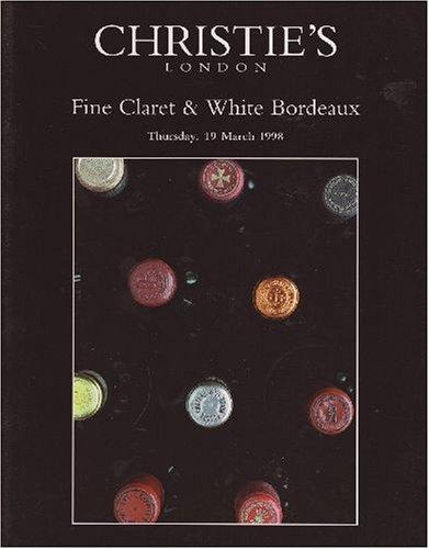 - Fine Claret & White Bordeaux [Christie's, London (5926) / 19 Mar 1998]