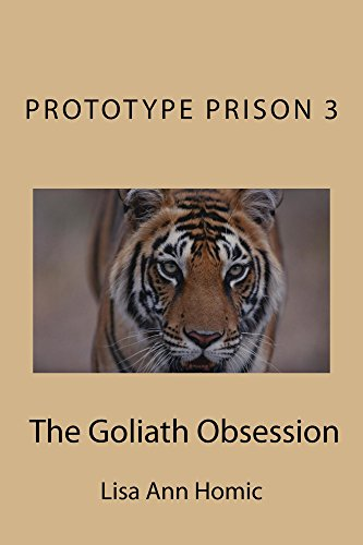 Prototype Prison 3: The Goliath Obsession by [Homic, Lisa Ann]