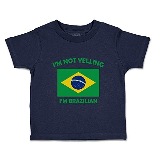Custom Baby & Toddler T-Shirt I'm Not Yelling I Am Brazilian Brazil Cotton Boy & Girl Clothes Funny Graphic Tee Navy Design Only 7T (Tt Polyester Label)