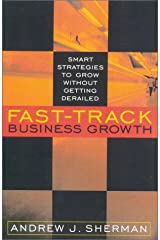 Fast-Track Business Growth: Smart Strategies to Grow without Getting Derailed Hardcover