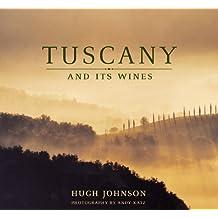 Hugh Johnson's Tuscany and Its Wine