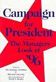 Campaign for President : The Managers Look at '96, The Institute of Politics, 188418605X