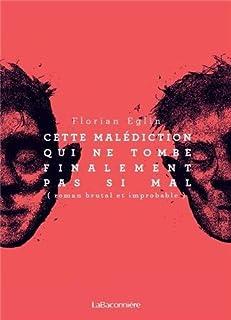 [Solal Aronowicz] : [1] : Cette malédiction qui ne tombe finalement pas si mal : roman brutal et improbable, Eglin, Florian