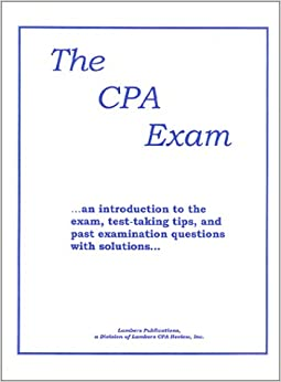 The CPA Exam: An Introduction to the Exam, Test-Taking Tips and ...
