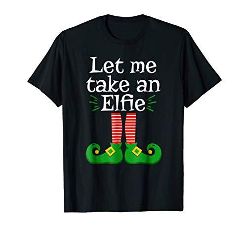 Let Me Take An Elfie Elf Selfie Shirt Christmas Outfit Idea -