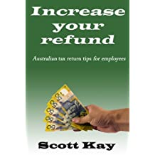 Increase your refund:  Australian tax return tips for employees: 2013-2014 Edition