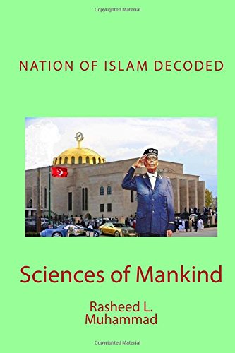 Nation of islam decoded sciences of mankind rasheed l muhammad nation of islam decoded sciences of mankind rasheed l muhammad 9781441490315 amazon books malvernweather Gallery