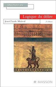 Logique du délire par Jean-Claude Maleval