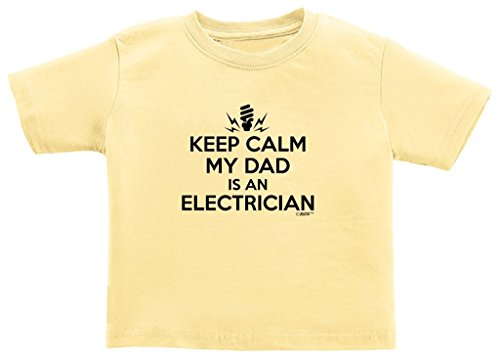 Price comparison product image Baby Accessories Keep Calm My Dad is an Electrician Juvy T-Shirt 5/6 Banana