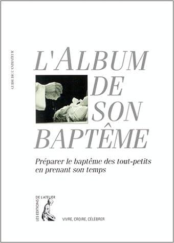 Livres gratuits Le guide du baptême. Préparer le baptême des tout-petits en prenant son temps pdf, epub ebook