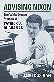 "Lori Cox Han, ""Advising Nixon: The White House Memos of Patrick J. Buchanan"" (UP of Kansas, 2019)"
