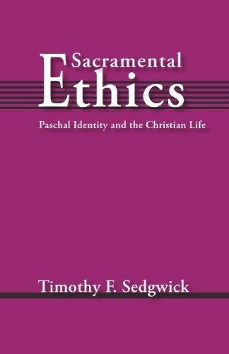 Sacramental Life (Sacramental Ethics: Paschal Identity and the Christian Life)