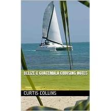Belize & Guatemala Cruising Notes