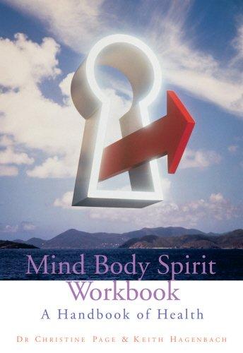 Mind Body Spirit Workbook: A Handbook of Health