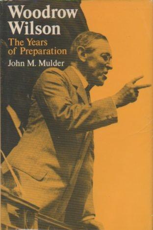 Download Woodrow Wilson: The Years of Preparation. Wilson Supplemental Volumes (Papers of Woodrow Wilson) pdf epub