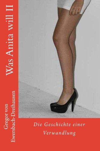 Was Anita will II  [Ewersbach-Dreihausen, Gregor von] (Tapa Blanda)