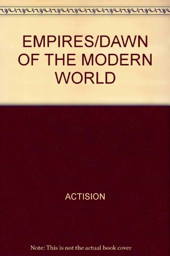 EMPIRES/DAWN OF THE MODERN WORLD