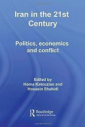 Iran in the 21st Century: Politics, Economics & Conflict (Iranian Studies)