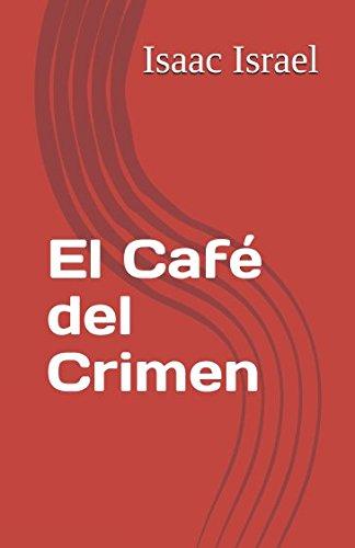 El Cafe del Crimen (Spanish Edition) [Israel, Isaac] (Tapa Blanda)