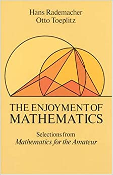 The Enjoyment of Mathematics: Selections from Mathematics for the Amateur (Dover Books on Mathematical and Word Recreations)