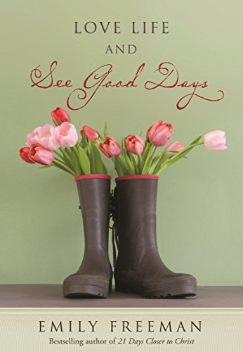 Love Life and See Good Days - See Good
