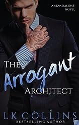 The Arrogant Architect: a standalone novel
